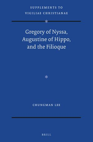Cover Gregory of Nyssa, Augustine of Hippo, and the Filioque