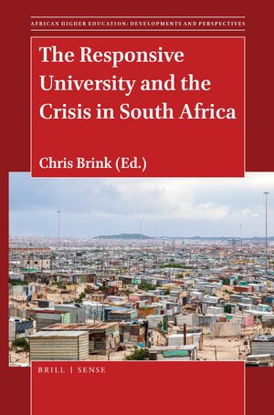 Cover The Responsive University and the Crisis in South Africa