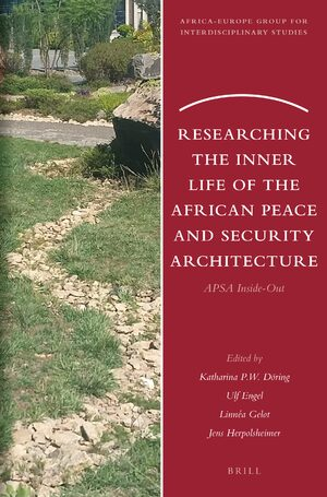 Cover Researching the Inner Life of the African Peace and Security Architecture