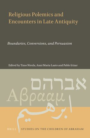 Cover Religious Polemics and Encounters in Late Antiquity