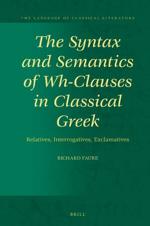 Cover The Syntax and Semantics of Wh-Clauses in Classical Greek