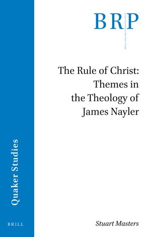 Cover The Rule of Christ: Themes in the Theology of James Nayler