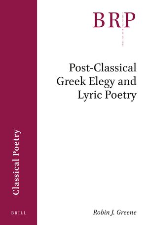 Cover Post-Classical Greek Elegy and Lyric Poetry