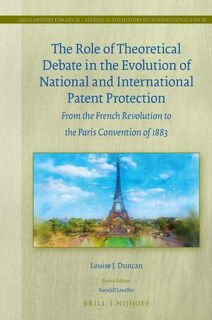 Cover The Role of Theoretical Debate in the Evolution of National and International Patent Protection