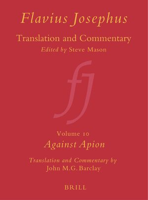 Cover Flavius Josephus: Translation and Commentary, Volume 10: Against Apion